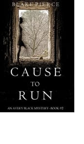 Cause to Run by Blake Pierce