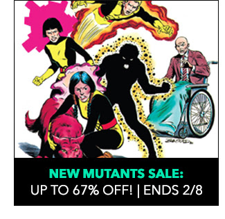 New Mutants Sale: up to 67% off! Sale ends 2/8.