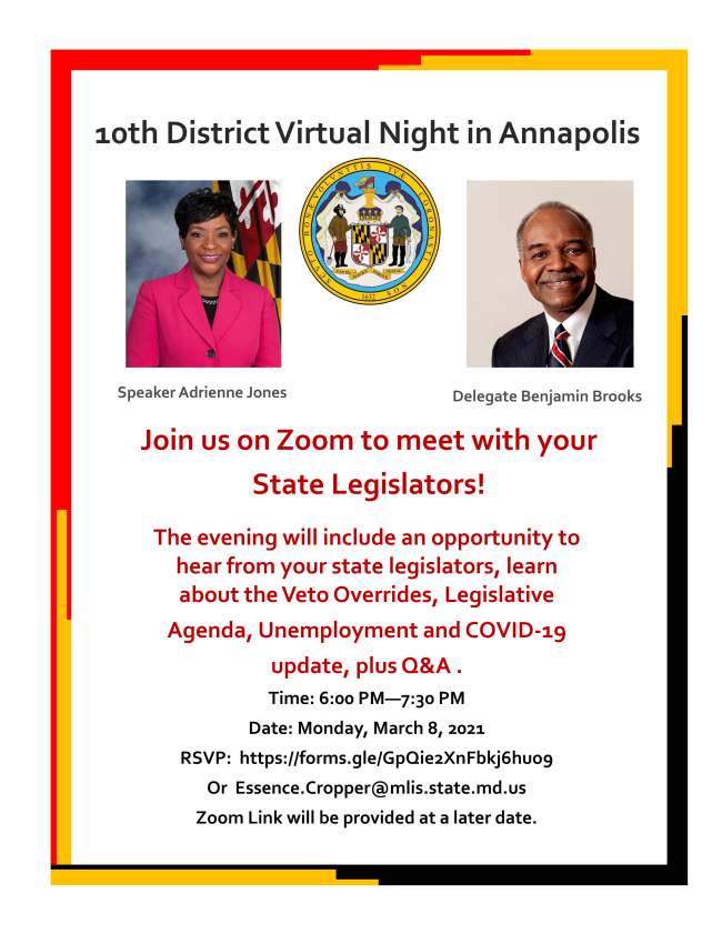 Join Delegate Ben Brooks and I for the 10th District Virtual Night in Annapolis! District Night will include opportunities to hear from your state legislators and learn about important information such as COVID-19 updates and our Legislative Agenda.