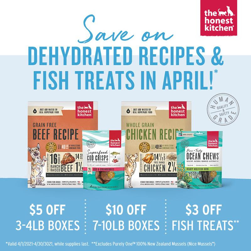 Honest Kitchen's Dehydratedfoods are $5-$10 OFF.