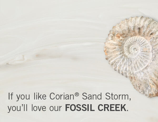 If you like Corian® Sand Storm, you'll love our FOSSIL CREEK.