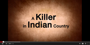 A Killer in Indian Country video thumbnail
