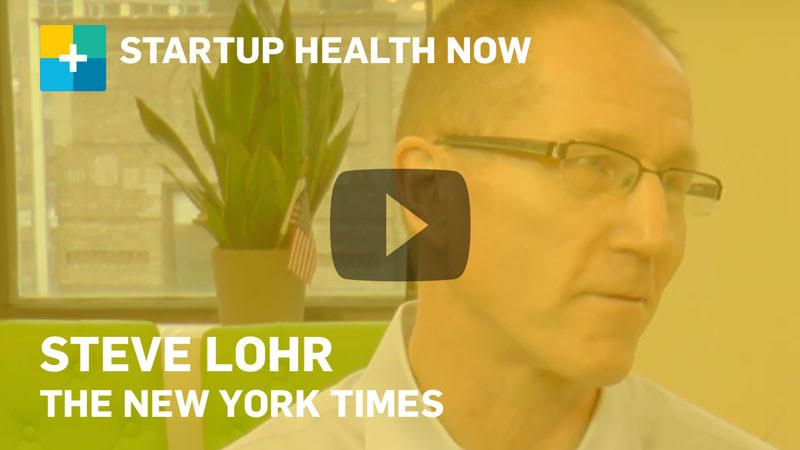 Steve Lohr on StartUp Health NOW
