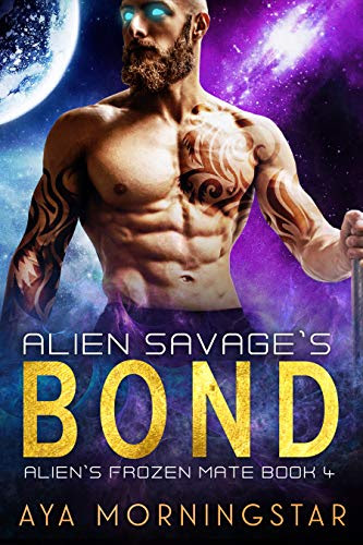 Cover for 'Alien Savage's Bond (Alien's Frozen Mate Book 4)'