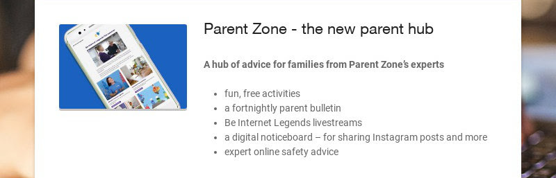Parent Zone - the new parent hub A hub of advice for families from Parent Zone's experts...