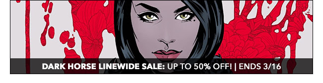 Dark Horse Linewide Sale: up to 50% off! | Ends 3/16