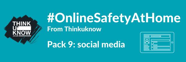 Online safety at home: pack 9 - social media