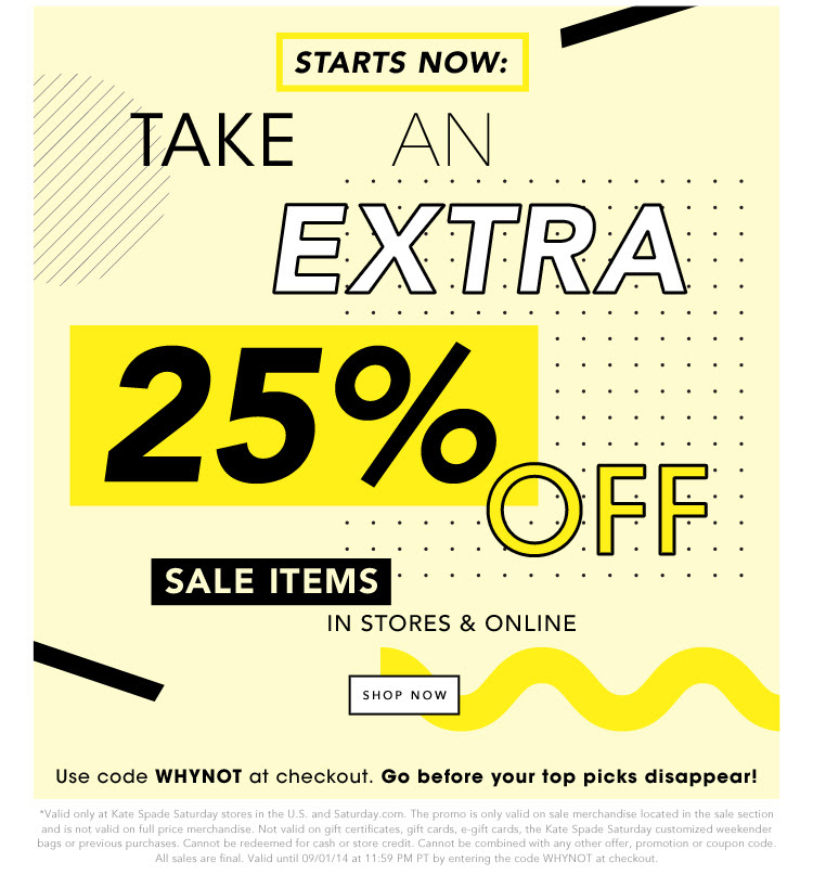 STARTS NOW: take an extra 25% OFF sale items. SHOP NOW.