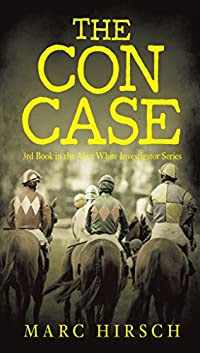 The Con Case (Alice White, Investigator)