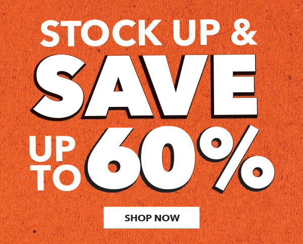 Stock Up And Save up to 60%. SHOP NOW.