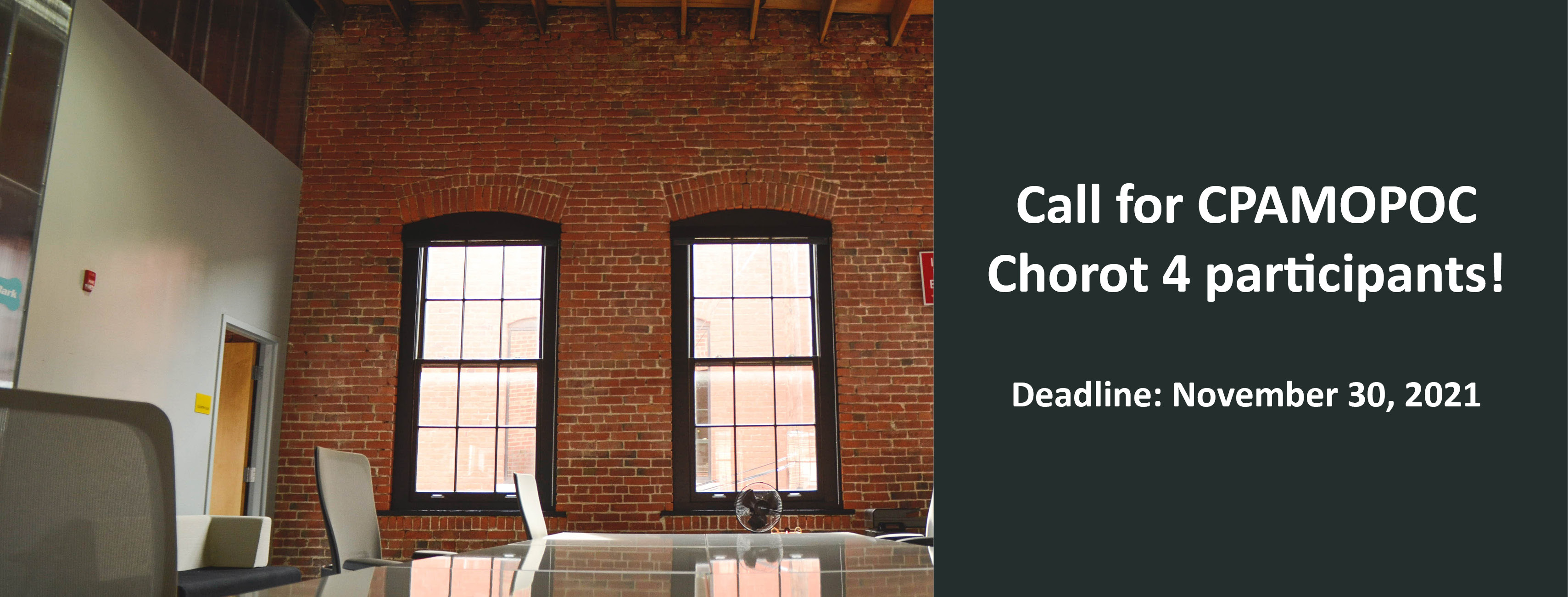 Office with brick walls and a table with chairs, on the right text, says Call for CPAMOPOC Chorot 4 participants!  Deadline: November 30, 2021