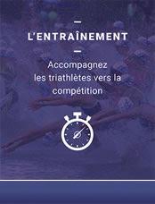 L'entraînement - Accompagnez les                         triathlètes vers la compétition
