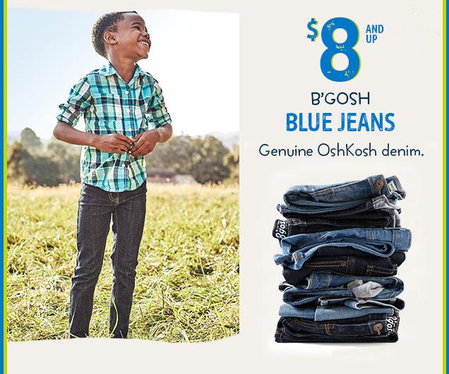 $8 and up B`gosh Blue Jeans   Genuine OshKosh denim.