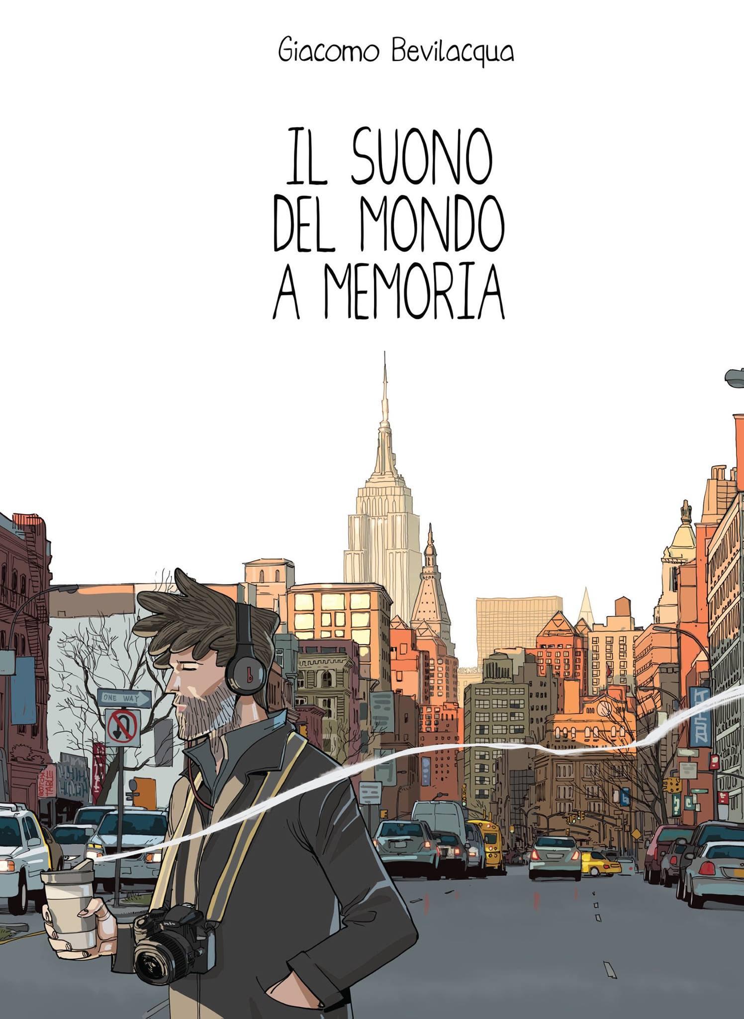 """E' uscito """"Il suono del mondo a memoria"""" di Giacomo Bevilacqua"""