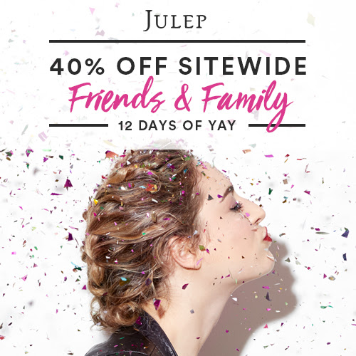 Julep 40% off Friends &amp...