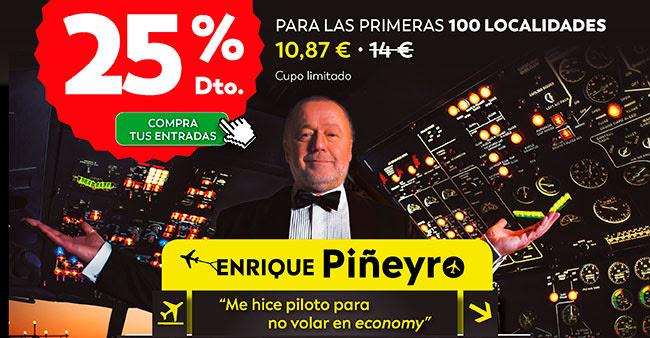 """25% Dto. Compra tus entradas . Para las primeras 100 localidades. 10,87€. Enrique Piñeyro. """"Me hice piloto para no volar en economy"""""""