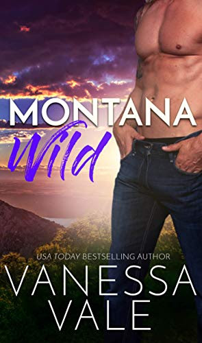 Cover for 'Montana Wild (Small Town Romance Book 4)'