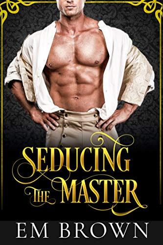 Cover for 'Seducing the Master (Master vs. Temptress Book 1)'