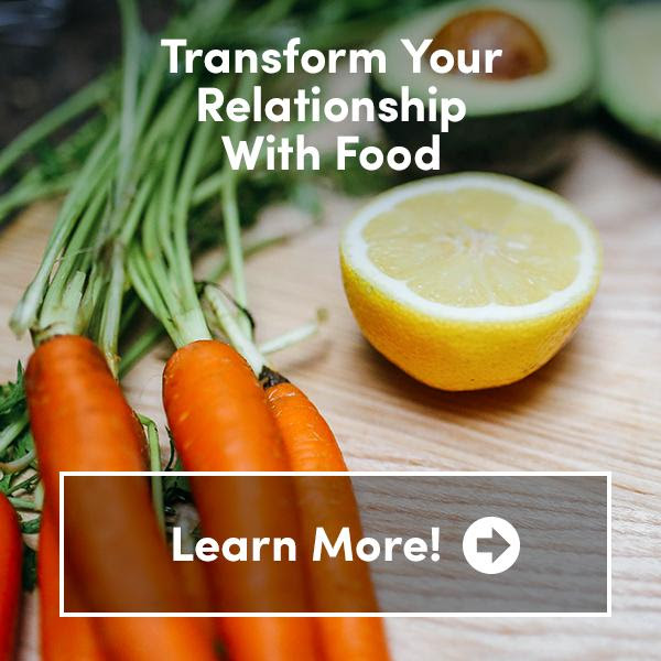 Transform Your Relationship with Food