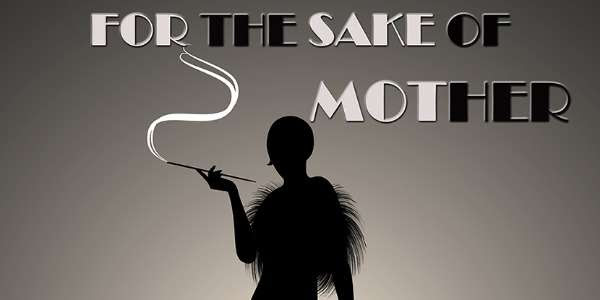 For the Sake of Mother written & directed by Di Shawn Gandy