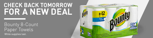 CHECK BACK TOMORROW FOR A NEW DEAL. Bounty 8-Count Paper Towels.