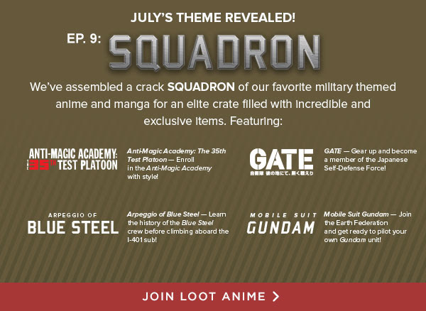 Loot Anime's JULY theme is...