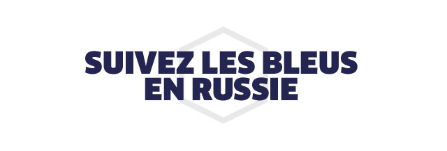 SUIVEZ LES BLEUS EN RUSSIE