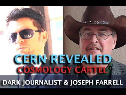 CERN REVEALED! PAPERCLIP NAZIS AND COSMOLOGY CARTEL - DR. JOSEPH FARRELL & DARK JOURNALIST  Hqdefault