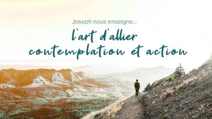 *Neuvaine à saint Joseph, avec Mgr Rey* 110853-j9-joseph-nous-enseigne-l-art-d-allier-contemplation-et-action!680