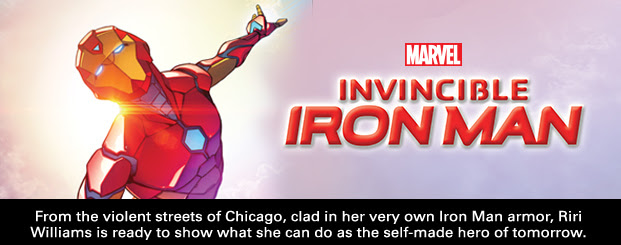 INVINCIBLE IRON MAN	#1 From the violent streets of Chicago, clad in her very own Iron Man armor, Riri Williams is ready to show what she can do as the self-made hero of tomorrow.