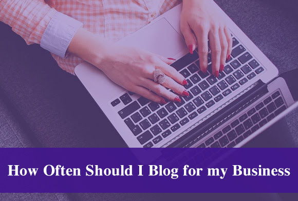 how often should i blog for my business