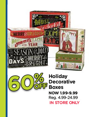 60% Off Holiday Decorative Boxes