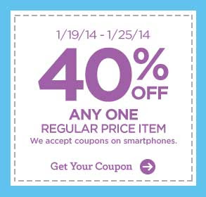 1/19/14 - 1/25/14 40% OFF ANY ONE REGULAR PRICE ITEM - We accept coupons on smartphones. Get Your Coupon