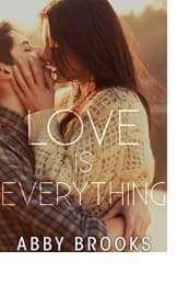 Love Is Everything by Abby Brooks