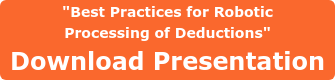 """Best Practices for Robotic Processing of Deductions""  Download Presentation"