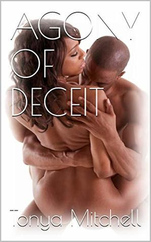 AGONY OF DECEIT by Tonya  Mitchell