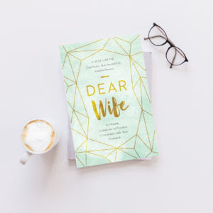 Dear WIFE:  An Invitation to Practice Connection
