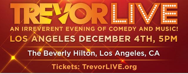Join us for Trevor Live in Los Angeles on December 4!