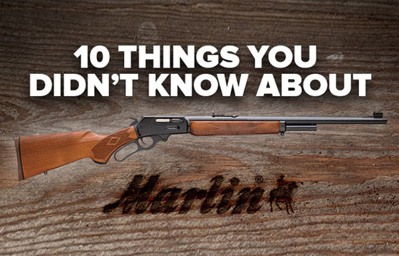 10 Things You Didn't Know About Marlin Firearms