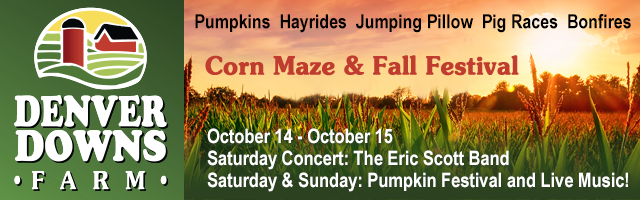 Ad: Denver Downs Farm Corn Maze & Fall Festival continues October 14th & 15th with live music and the Pumpkin Festival.