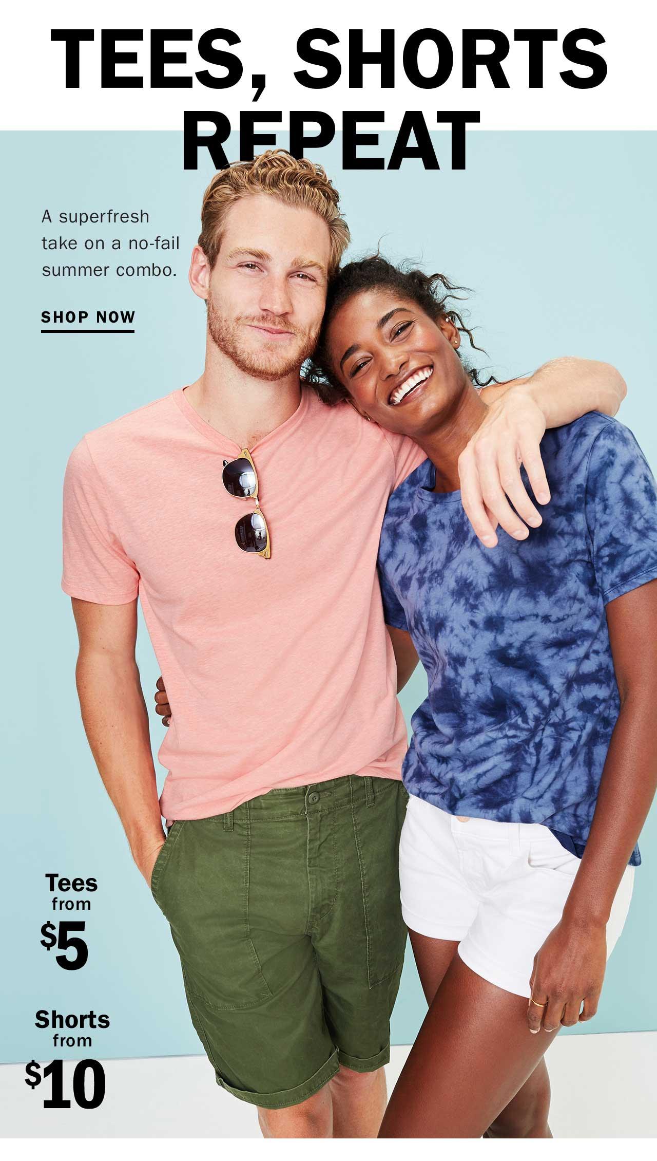 TEES, SHORTS REPEAT | Tees from $5 | Shorts from $10