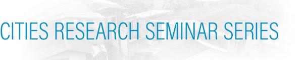 Cities Research Seminar Series