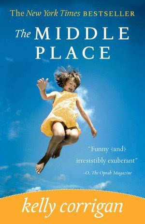 Excerpt from The Middle Place by Kelly Corrigan