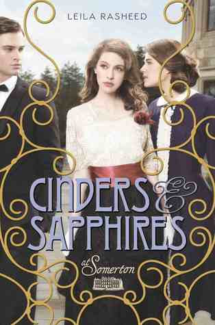Cinders and Sapphires (At Somerton #1) by Leila Rasheed