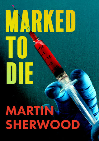 Marked to Die by Martin Sherwood