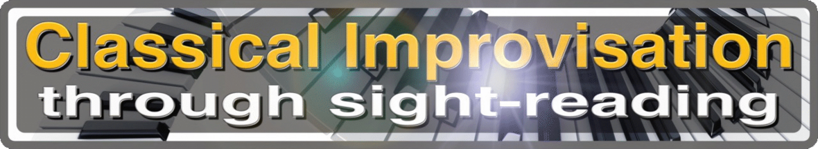 Click here to learn about classical improvisation through sight reading