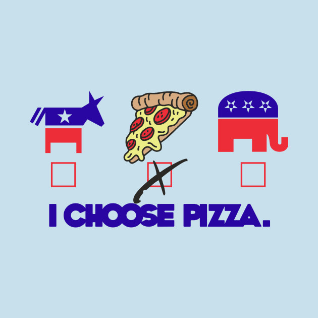 I Choose Pizza