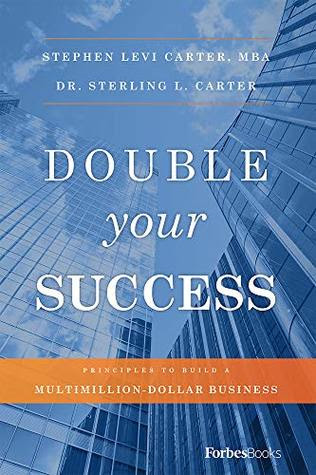 Double Your Success by Stephen Sterling Carter