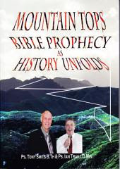Mountain Tops - Bible Prophecy as History unfolds