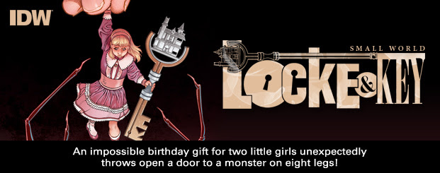 Locke & Key: Small World An impossible birthday gift for two little girls unexpectedly throws open a door to a monster on eight legs!